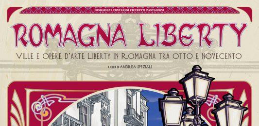 ROMAGNA LIBERTY. Ville e opere d'arte Liberty in Romagna tra Otto e Novecento