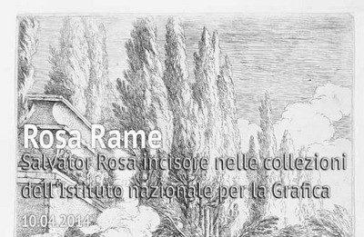 Rosa Rame. Salvator Rosa incisore nelle collezioni dell'Istituto nazionale per la Grafica