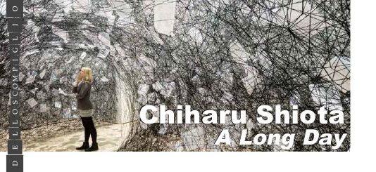 Chiharu Shiota – A Long Day