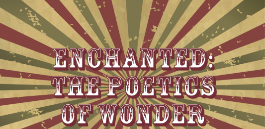 Enchanted: The Poetics of Wonder