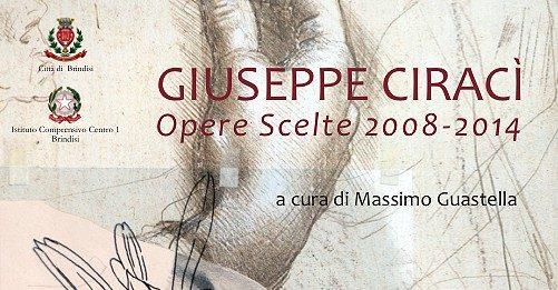 Giuseppe Ciracì – Opere scelte 2008-2014