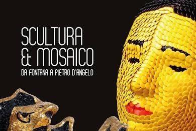 Scultura & Mosaico.Da Fontana a Pietro D'Angelo. Tra XX e XXI secolo le  metamorfosi della tessera nella scultura italiana