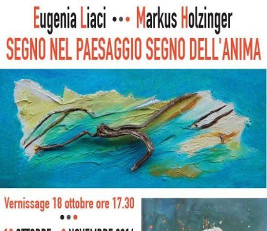 Eugenia Liaci   / Markus Holzinger      – Segno nel paesaggio segno dell'anima
