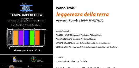 Tempo Imperfetto #5 – LEGGEREZZA DELLA TERRA:   Ivano Troisi