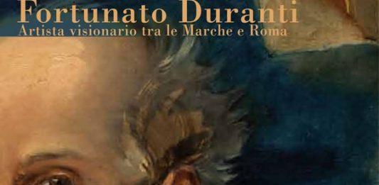 La mente mia s'invola: Fortunato Duranti (1787-1863) artista visionario fra le Marche e Roma