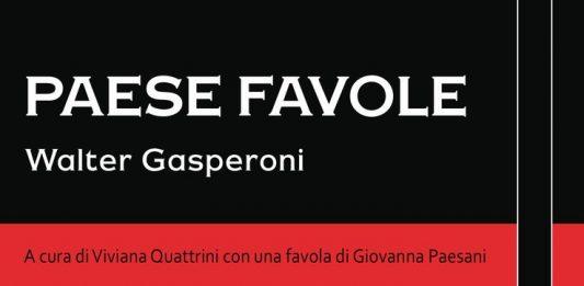 Walter Gasperoni – Paese Favole