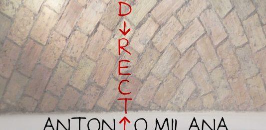 Antonio Milana – Directions