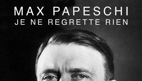 Max Papeschi – JE NE REGRETTE RIEN