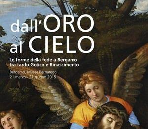 Dall'oro al cielo. Le forme della fede a Bergamo tra tardogotico e rinascimento