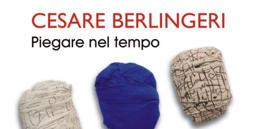 Cesare Berlingeri – Piegare nel tempo