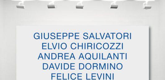 Giuseppe Salvatori / Elvio Chiricozzi / Andrea Aquilanti / Davide Dormino / Felice Levini