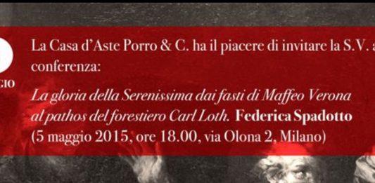 La gloria della Serenissima dai fasti di Maffeo Verona al pathos di Carl Loth