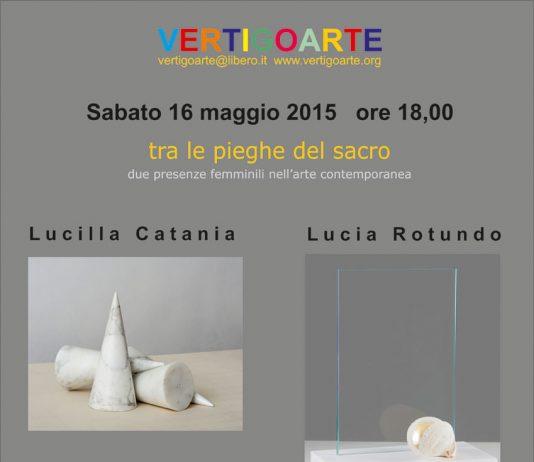 Lucilla Catania / Lucia Rotundo – Tra le pieghe del sacro. Due presenze femminili nell'arte contemporanea