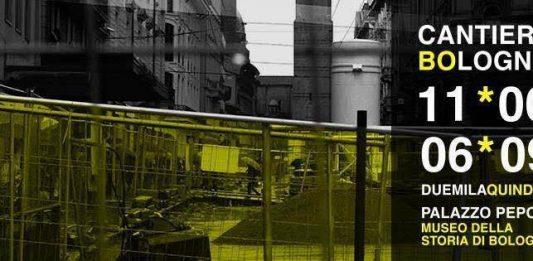 Cantiere Bologna. Immagini, pensieri e parole per una città
