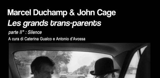Marcel Duchamp / John Cage – Les grands trans-parents.  Parte II: Silence