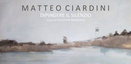 Matteo Ciardini – Dipingere il silenzio
