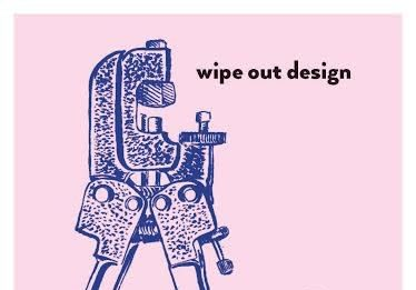 Wipe out design