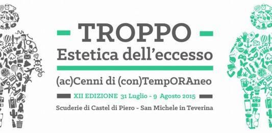 (ac)Cenni di (con)TempORAneo. Festival di cultura contemporanea: Troppo. Estetica dell'eccesso