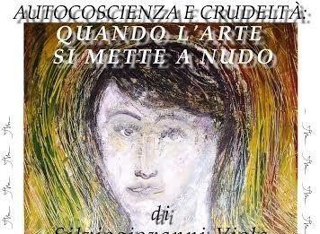 Silviogiovanni Viola – Autocoscienza e crudeltà: quando l'arte si mette a nudo