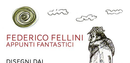 Federico Fellini – Appunti fantastici. Disegni dal Libro dei sogni