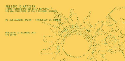 Presepi d'artista #2: Alessandro Bazan / Francesco  De Grandi