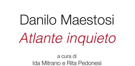 Danilo Maestosi  – Atlante inquieto