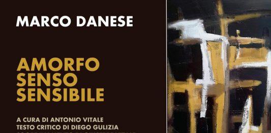 Marco Danese – Amorfo senso sensibile