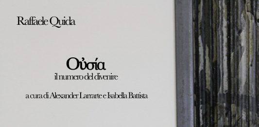 Raffaele Quida – Ousìa. Il numero del divenire