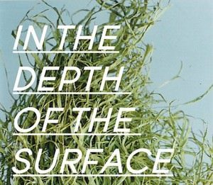 In the Depth of the Surface