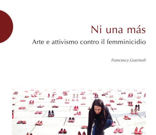 Presentazione del libro Ni una más. Arte e attivismo contro il femminicidio