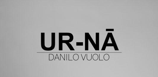 Danilo Vuolo – Ur-Na