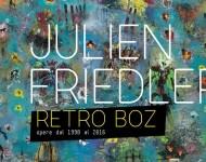 Julien Friedler – Retro Boz. Opere dal 1998 al 2016