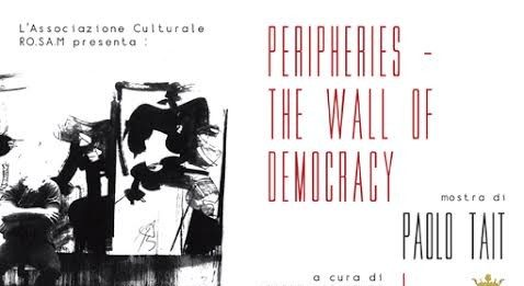 Paolo Tait –  Peripheries – The Wall of Democracy
