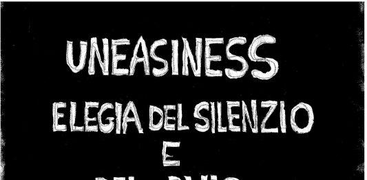 Gianni Colosimo – Uneasiness. Elegia del silenzio e del buio