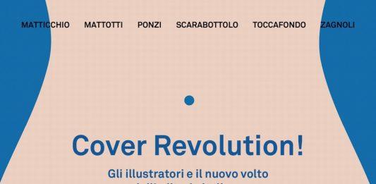 Cover Revolution! Gli illustratori e il nuovo volto dell'editoria italiana