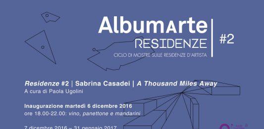 Residenze #2: Sabrina Casadei – A Thousand Miles Away