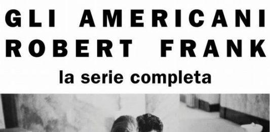 Robert Frank – Gli Americani