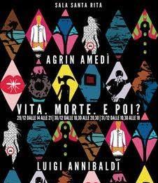 Luigi Annibaldi / Agrin Amedì – Vita. Morte. E poi?