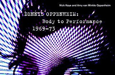 Presentazione del libro Dennis Oppenheim: Body to Performance 1969-73