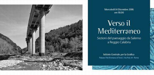 Verso il Mediterraneo. Sezioni del paesaggio da Salerno a Reggio Calabria