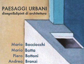 Paesaggi urbani. Disegni&dipinti di architettura