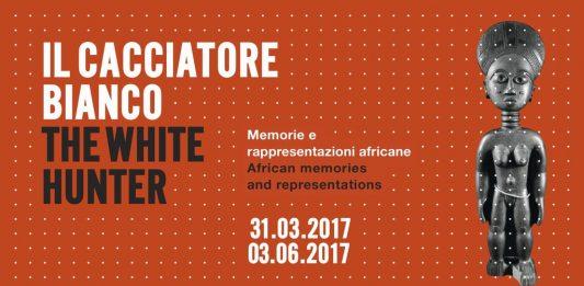 Il Cacciatore Bianco/The White Hunter. Memorie e rappresentazioni africane