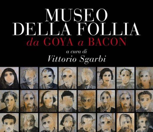 Museo della Follia. Da Goya a Bacon