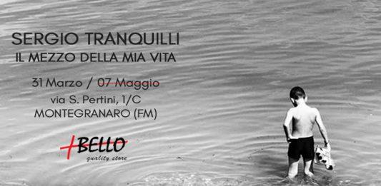 Sergio Tranquilli – Il mezzo della mia vita