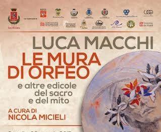 Luca Macchi – Le Mura di Orfeo e  altre edicole del sacro e del mito