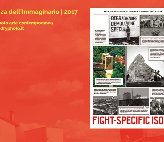 Piazza dell'Immaginario 2017. Fight-Specific Isola