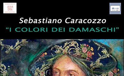 Sebastiano Caracozzo – I colori dei damaschi