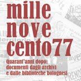 Millenovecento77. Quarant'anni dopo: documenti dagli archivi e dalle biblioteche bolognesi
