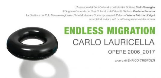 Carlo Lauricella – Endless Migration. Opere 2006 – 2017