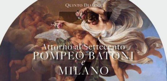Quinto dialogo – Attorno al Settecento. Pompeo Batoni e Milano